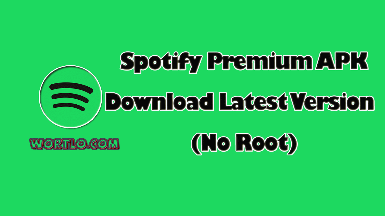 Spotify Premium APK Download April 2019 [Mod] [No Root] | WortLo